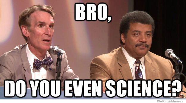 bro-do-you-even-science