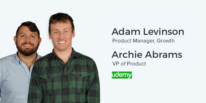 Archie Abrams and Adam Levinson, VP of Product and PM at Udemy on Marketplace Platforms and A/B Testing
