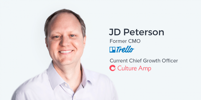 JD Peterson, Chief Growth Officer at Culture Amp and Former CMO of Trello on Keeping Your Marketing (and Product) Simple