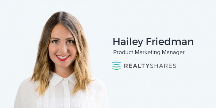 Hailey Friedman, Product Marketing Manager at RealtyShares on Networking and Learning as a Marketer