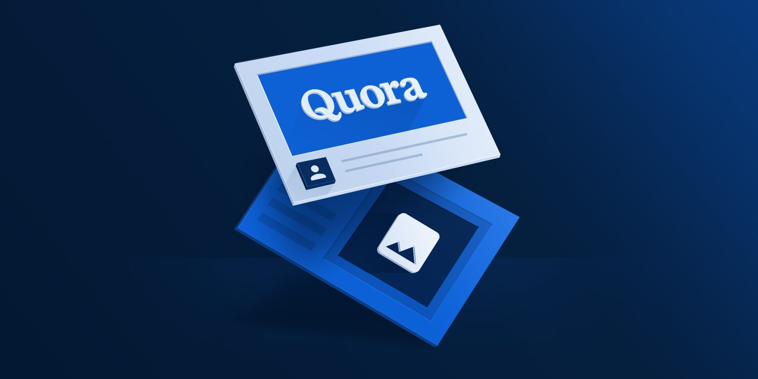 Quora Ads 101: How Do They Work & Why Digital Advertisers