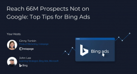 Reach 66M Prospects Not on Google: Top Tips for Bing Ads